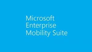 Microsoft Enterprise Mobility Suite
